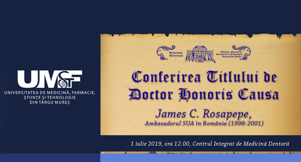 Excelența Sa James C. Rosapepe, distins cu titlul de Doctor Honoris Causa al UMFST Târgu Mureș