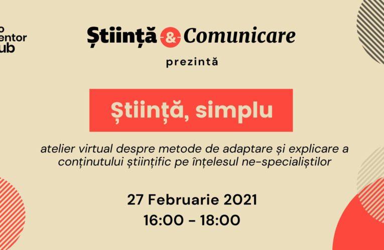 """""""Știință, simplu"""" – atelier de comunicare științifică pentru studenți"""