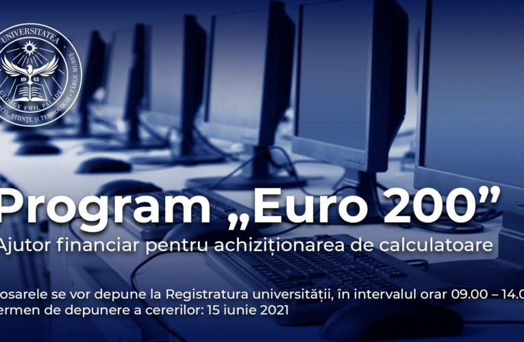 """Programul """"Euro 200""""/ 2021, disponibil pentru studenții UMFST"""