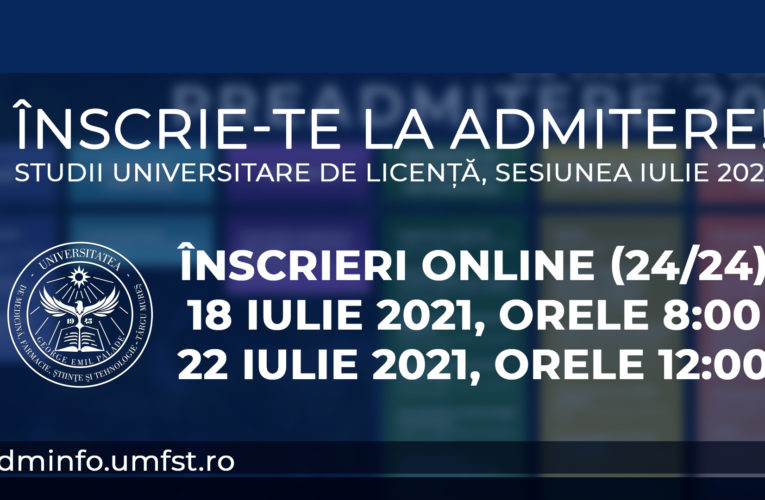 𝐀𝐝𝐦𝐢𝐭𝐞𝐫𝐞 𝐔𝐌𝐅𝐒𝐓 – sesiunea iulie 2021